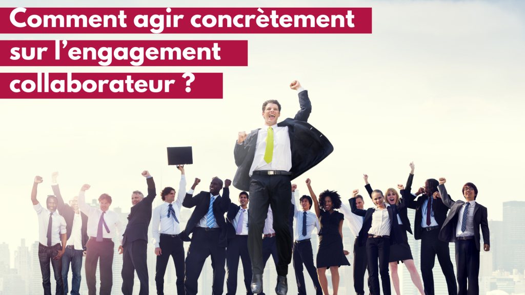 agir concrètement engagement collaborateur
